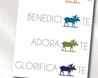 Print It Yourself Instant Download Digital - Latin Moose Print - Laudamus Te, Benedicimus Te, Adoramus Te, Glorificatmus Te - 8x10 Inch