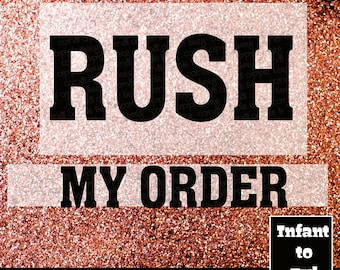 Rush My Order Option (Up to 5 items with each rush my order purchase)