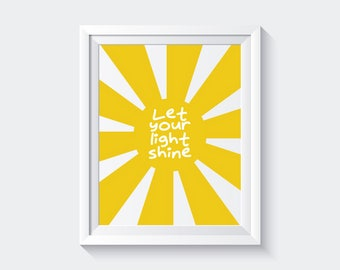 Let your light shine, Nursery Decor, Nursery Art, Yellow Sun Print, Sunshine Print, Inspirational Art, Motivational Quote Art, Bible Quote