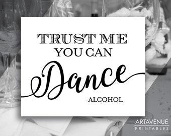 Chic Wedding Sign Printables | Trust Me You Can Dance - Alcohol | Quotes Printable Wedding Downloads | Black and White Wedding Signs SCBW98