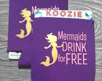 MERMAIDS Drink For Free Can Cooler| Can Sleeve| Coolie| Wedding Favor| Beer Coolers| Mother's Day Gift| Party Favor| Drink In Hand| Beer