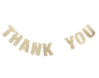 THANK YOU Gold Glitter Banner - Glitter Letters. Wedding. Bachelorette. Bridal Shower. First Birthday. Photo Prop. Baby Shower.