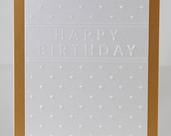 Embossed Birthday Card - Gold and White Metallic Paper