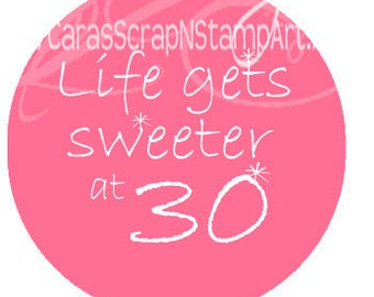 30th Birthday Stickers - Life Gets Sweeter at 30, Round 2 Inch Handmade, Set of 12
