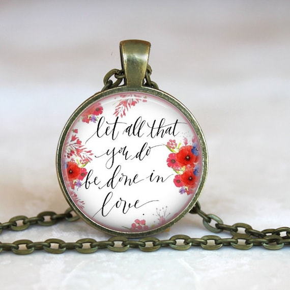Let all you do be done in love - catholic necklace - poppies