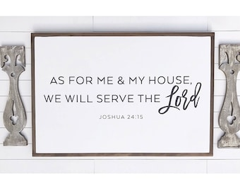 """As For Me and My House We Will Serve The Lord Sign 24x36"""""""