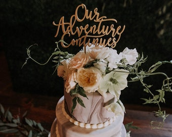 "Our Adventure Continues Cake Topper 6"" inches, Wedding Cake Topper, Wood Cake Topper, Wooden Cake Topper, Fun Cake Topper, Rustic, Travel"