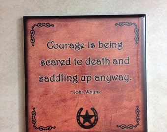 Horse Gift Tile -  Courage is being scared, saddling up anyway John Wayne  Hanging Sign Plaque  Barn Decor Cowgirl Custom Personalized