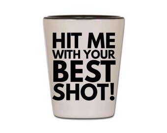 Funny Shot Glass - Hit Me With Your Best Shot - Cute Shot Glasses for Women