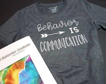 Behavior is Communication Custom T-Shirt