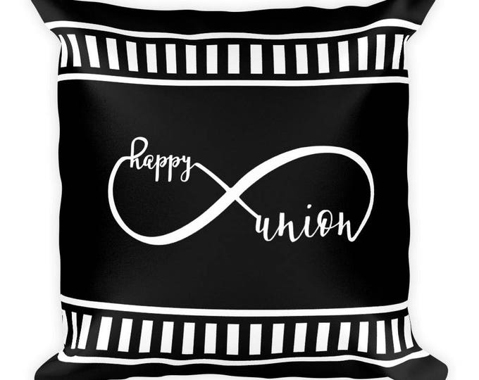 "Infinity Happy Union 18"" x 18"" Square Pillow, Decorative Throw Pillow,"