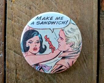 Make Me a Sandwich Pinback Button