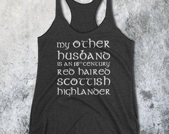 My Other Husband Tank Top - Outlander Shirt - Outlander Parody - jamie fraser - claire fraser - outlander - tumblr shirts - sassenach -