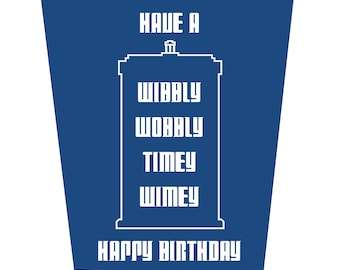 Have A Wibbly Wobbly Timey Wimey Happy Birthday Birthday Card Birthday Card