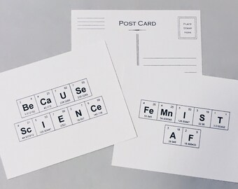 """Science / Chemistry Activism Postcards - Periodic Table of the Elements Feminist / STEM Cards """"BeCaUSe ScIENCe""""  and """"FeMnIST AF"""" Cards"""