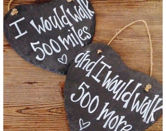 I Would Walk 500 Miles and I Would Walk 500 More Wedding Photo Prop Chair Slate Chalkboard Style Signs Set of 2
