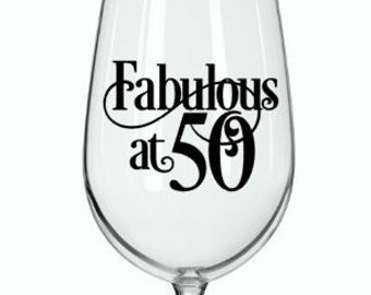 """DIY (Any Age) Decal - """"Fabulous at 50"""" or other age - Birthday Decal for DIY Wine Glass, Mugs, Tumblers, and more. Glass NOT Included"""