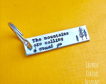 The Mountains Are Calling, I Must Go Keychain- Gift for Her, Gift for Him, Traveler Gift, Explore, Adventure
