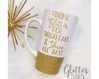 Drink Glitter for Breakfast and Shine All Day Glitter Ceramic Glitter Coffee Cup // Glitter Cup // Glitter Mug // Glitter and Shine