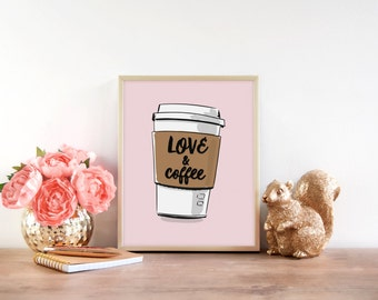 Love and Coffee, Coffee Quote, Coffee Print, Love Poster, love Quote, love Sign, Coffee Sign, Coffee Cup Art, Coffee Decor, Kitchen print