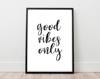 Good Vibes Only Print - Good Vibes Only Printable, Digital Print, Motivational Quote, Brush Font Poster, Quote Wall Art, Shelf Decor
