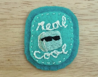 REAL COOL    (Patch, Pin, Brooch, or Magnet)