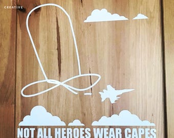 Not All Heroes Wear Capes 6 inch Vinyl Decal F-18 Jet Hornet Military Sky Clouds