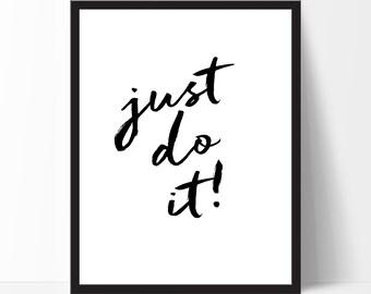 Inspirational Quote Just do it -  Motivational Print Wall Art Birthday Gift Black White Home Decor Printable Classroom Wall Decor Christmas