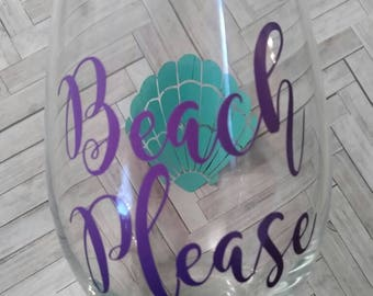 Beach please- Seashell-Stemless wine glass- Girls wine glasses- Gifts for her- Funny wine glass- Beach seashell drink- Wine lover gift