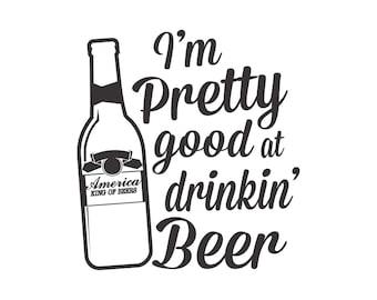 im pretty good at drinking beer svg pdf