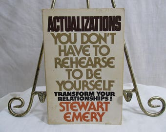 Actualizations: You Don't Have to Rehearse to Be Yourself, Stewart Emery, Doubleday 1978 Vintage Book Transform Your Relationships Self Help
