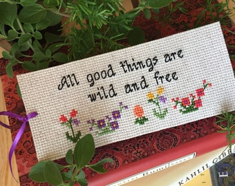 All Good Thing Are Wild and Free Bookmark, Cross Stitched Bookmark, Felt Bookmark, Literary Quotes Bookmark
