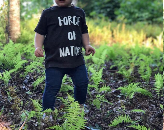 Force of Nature Kid- Unisex Kids Clothes - Kids Hiking - Girls Shirt - Shirt for Girls - Feminist Kid Shirt - Hiking Shirt Kids - Kids Shirt