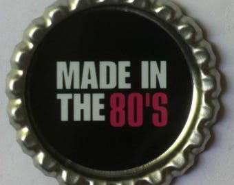 Made In The 80s Bottle Cap Magnet