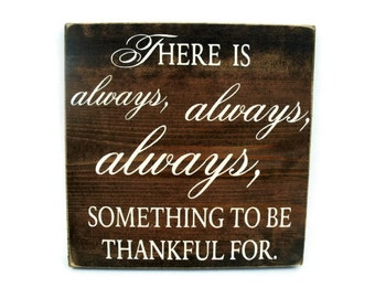 Rustic Wood Sign Wall Hanging Home Decor - There is Always Something to be Thankful For (#1227)