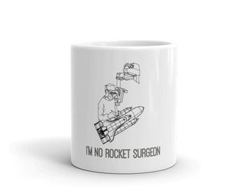 I'm No Rocket Surgeon Funny Mug