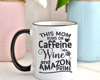 This Mom Runs on Caffeine Wine and Amazon Prime//Black and White//Mug