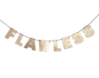 FLAWLESS Glitter Banner Wall Hanging - Sparkly Rose Gold - Party Decorations - More colors available