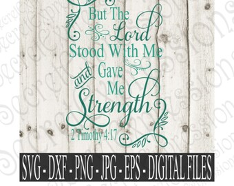 The Lord Stood With Me Svg, Religious bible verse, 2 Timothy 4:17 Digital File, SVG, DXF, EPS, Png, Jpg, Cricut, Silhouette, Print File