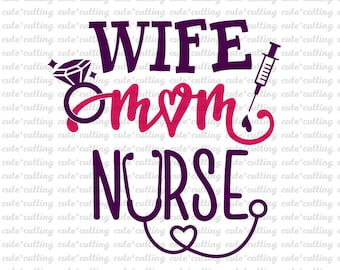 Wife Mom Nurse svg, Wife svg, Mom svg, Nurse svg, Stethoscope svg, for shirt pdf, dxf, jpeg cutting files for Silhouette Cameo, Cricut