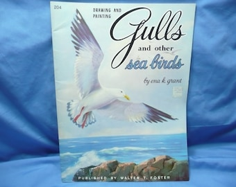 Drawing and Painting Gulls and other Sea Birds by Ena K Grant / Walter Foster Book #204