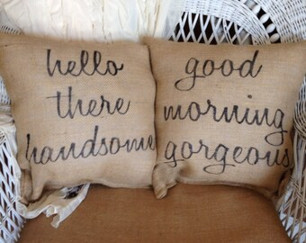 Hello handsome, good morning beautiful pillows, burlap pillows, decorative pillow, bedroom pillows