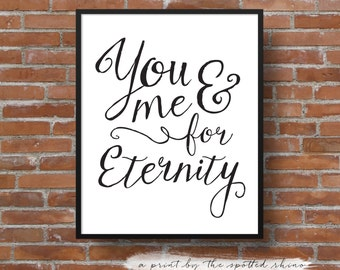 """Instant Download """"You and Me for Eternity"""" Calligraphy Printable in 8x10 and 11x14."""