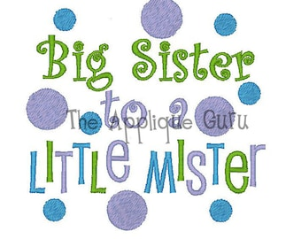 Big Sister to a Little Mister -- Machine Embroidery Design