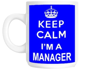 Keep Calm I'm a Manager Gift Mug shan235