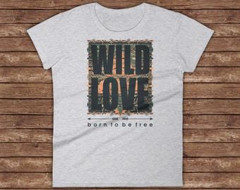 Wild Love / Born to Be Free / T-shirt for Women