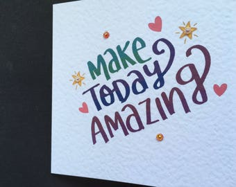 Make Today Amazing Square Card Blank