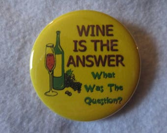 Wine Pin Back Buttons, Wine Magnets, Wine, Pin Back Buttons, Novelty Buttons, Novelty Magnets, Party Buttons, Event Buttons