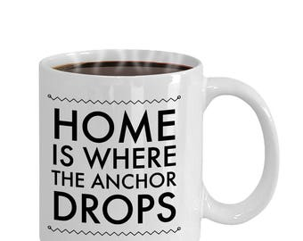 Boater Gift, Gift for Boaters, Home is Where the Anchor Drops, Coffee Mug, Gift for Boater, Gift for Husband, Mugs for BFF, Boyfriend Gift
