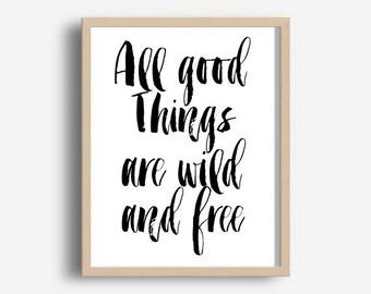 Aller guten Dinge sind Wild und frei, digitaler Download, motivierende Druck, Typografie-Poster, inspirierendes Zitat, Wortkunst, Wand-Dekor